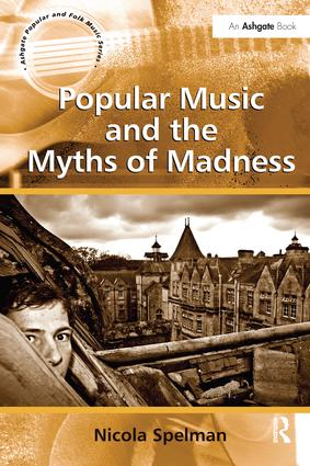 Popular Music and the Myths of Madness: 1st Edition (Paperback) book cover