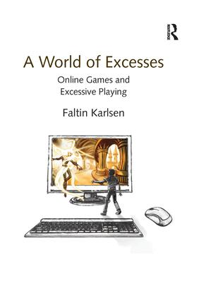 A World of Excesses: Online Games and Excessive Playing, 1st Edition (Paperback) book cover