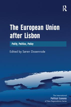 The European Union after Lisbon: Polity, Politics, Policy, 1st Edition (Paperback) book cover
