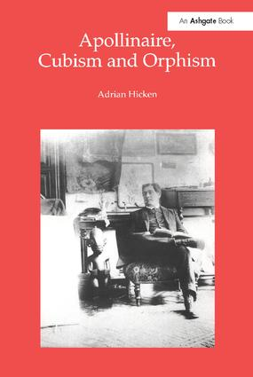 Apollinaire, Cubism and Orphism: 1st Edition (Paperback) book cover