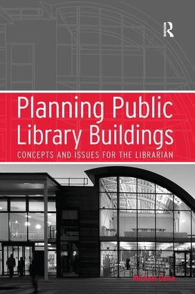 Planning Public Library Buildings: Concepts and Issues for the Librarian, 1st Edition (Paperback) book cover
