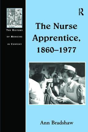 The Nurse Apprentice, 1860–1977 book cover