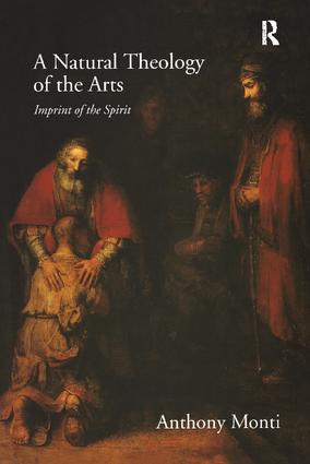 A Natural Theology of the Arts: Imprint of the Spirit, 1st Edition (Paperback) book cover