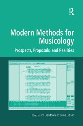 Modern Methods for Musicology: Prospects, Proposals, and Realities, 1st Edition (Paperback) book cover