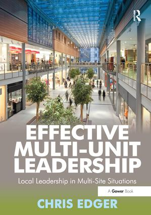 Effective Multi-Unit Leadership: Local Leadership in Multi-Site Situations, 1st Edition (Paperback) book cover