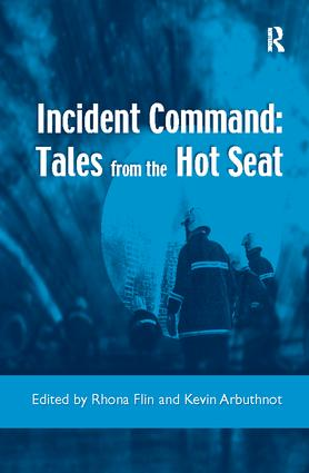 Incident Command: Tales from the Hot Seat: 1st Edition (Paperback) book cover