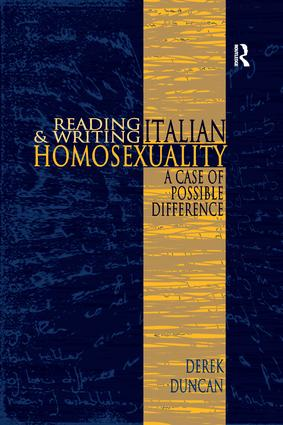 Reading and Writing Italian Homosexuality: A Case of Possible Difference book cover