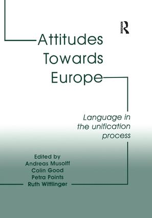Attitudes Towards Europe: Language in the Unification Process, 1st Edition (Paperback) book cover