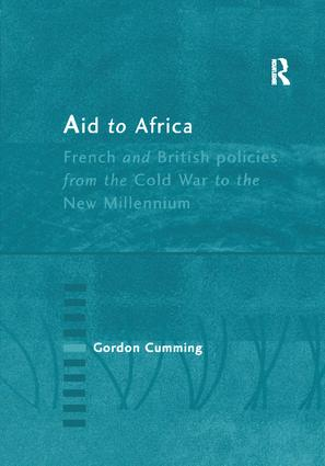 Aid to Africa: French and British Policies from the Cold War to the New Millennium, 1st Edition (Paperback) book cover