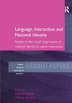 Language, Interaction and National Identity: Studies in the Social Organisation of National Identity in Talk-in-Interaction, 1st Edition (e-Book) book cover