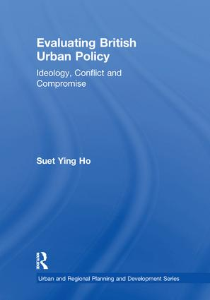 Evaluating British Urban Policy: Ideology, Conflict and Compromise, 1st Edition (Paperback) book cover