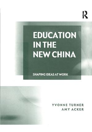 Education in the New China: Shaping Ideas at Work, 1st Edition (Paperback) book cover
