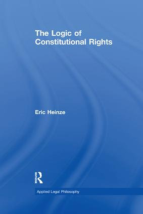 The Logic of Constitutional Rights: 1st Edition (Paperback) book cover
