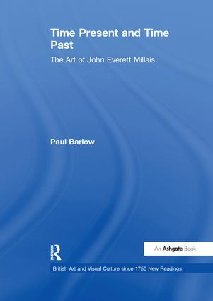 Time Present and Time Past: The Art of John Everett Millais, 1st Edition (Paperback) book cover