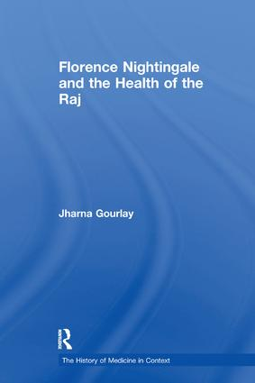 Florence Nightingale and the Health of the Raj: 1st Edition (Paperback) book cover