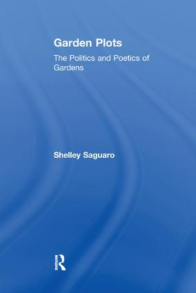 Garden Plots: The Politics and Poetics of Gardens, 1st Edition (Paperback) book cover