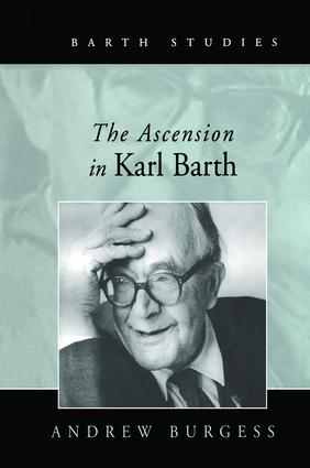 The Ascension in Karl Barth: 1st Edition (Paperback) book cover