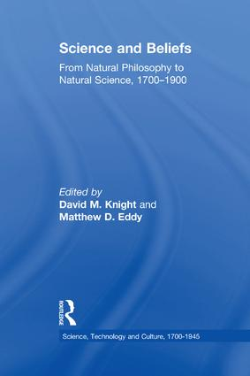 Science and Beliefs: From Natural Philosophy to Natural Science, 1700–1900 book cover