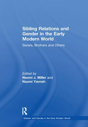 Sibling Relations and Gender in the Early Modern World: Sisters, Brothers and Others book cover