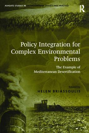 Policy Integration for Complex Environmental Problems: The Example of Mediterranean Desertification book cover