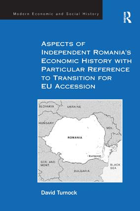 Aspects of Independent Romania's Economic History with Particular Reference to Transition for EU Accession: 1st Edition (Paperback) book cover