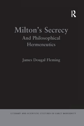Milton's Secrecy: And Philosophical Hermeneutics book cover