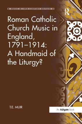 Roman Catholic Church Music in England, 1791–1914: A Handmaid of the Liturgy? book cover