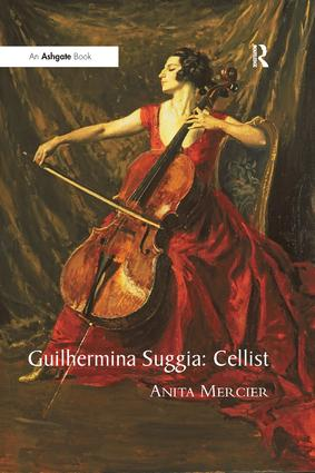 Guilhermina Suggia: Cellist: 1st Edition (Paperback) book cover