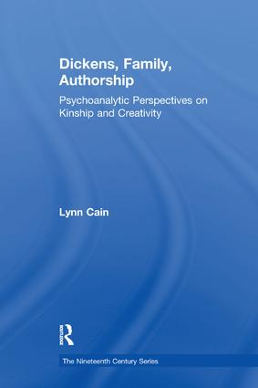 Dickens, Family, Authorship: Psychoanalytic Perspectives on Kinship and Creativity, 1st Edition (Paperback) book cover