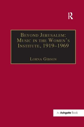 Beyond Jerusalem: Music in the Women's Institute, 1919–1969: 1st Edition (Paperback) book cover