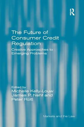 The Future of Consumer Credit Regulation: Creative Approaches to Emerging Problems book cover