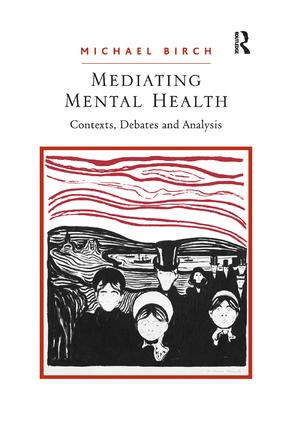 Mediating Mental Health: Contexts, Debates and Analysis, 1st Edition (Paperback) book cover