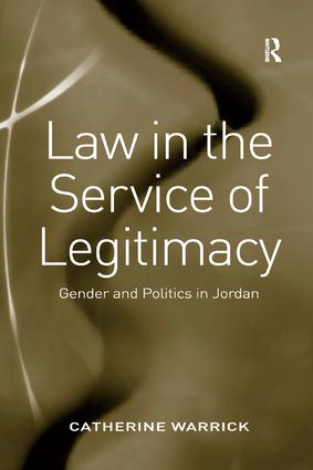 Law in the Service of Legitimacy: Gender and Politics in Jordan, 1st Edition (Paperback) book cover