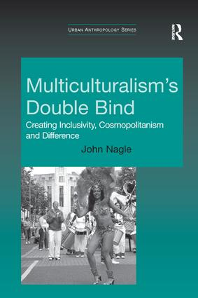 Multiculturalism's Double-Bind: Creating Inclusivity, Cosmopolitanism and Difference book cover