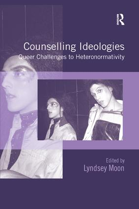 Counselling Ideologies: Queer Challenges to Heteronormativity book cover