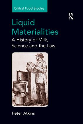 Liquid Materialities: A History of Milk, Science and the Law, 1st Edition (Paperback) book cover
