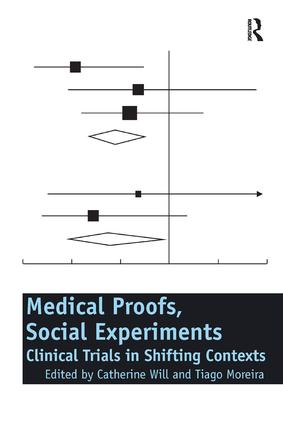 Medical Proofs, Social Experiments: Clinical Trials in Shifting Contexts, 1st Edition (Paperback) book cover