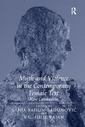Myth and Violence in the Contemporary Female Text: New Cassandras, 1st Edition (Paperback) book cover