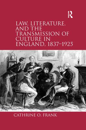 Law, Literature, and the Transmission of Culture in England, 1837–1925 book cover