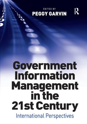 Government Information Management in the 21st Century: International Perspectives, 1st Edition (Paperback) book cover