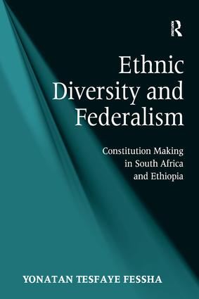 Ethnic Diversity and Federalism: Constitution Making in South Africa and Ethiopia, 1st Edition (Paperback) book cover