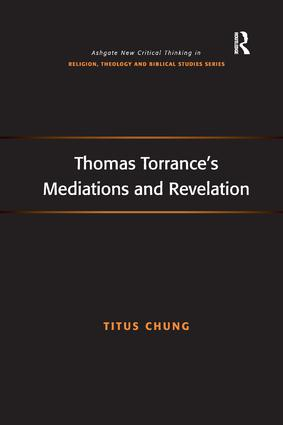 Thomas Torrance's Mediations and Revelation