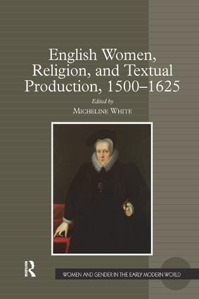English Women, Religion, and Textual Production, 1500–1625 book cover