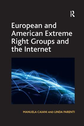 European and American Extreme Right Groups and the Internet: 1st Edition (Paperback) book cover