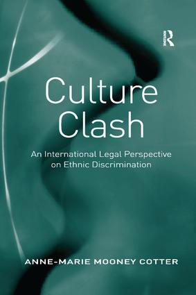Culture Clash: An International Legal Perspective on Ethnic Discrimination, 1st Edition (Paperback) book cover