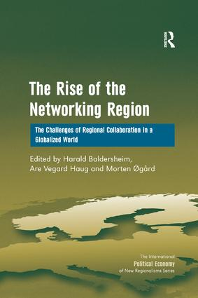 The Rise of the Networking Region: The Challenges of Regional Collaboration in a Globalized World, 1st Edition (Paperback) book cover