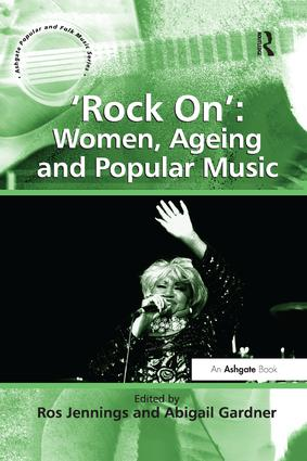 'Rock On': Women, Ageing and Popular Music: 1st Edition (Paperback) book cover