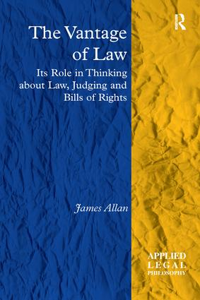 The Vantage of Law: Its Role in Thinking about Law, Judging and Bills of Rights, 1st Edition (Paperback) book cover