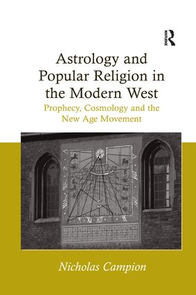 Astrology and Popular Religion in the Modern West: Prophecy, Cosmology and the New Age Movement, 1st Edition (Paperback) book cover