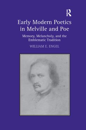 Early Modern Poetics in Melville and Poe: Memory, Melancholy, and the Emblematic Tradition (Paperback) book cover